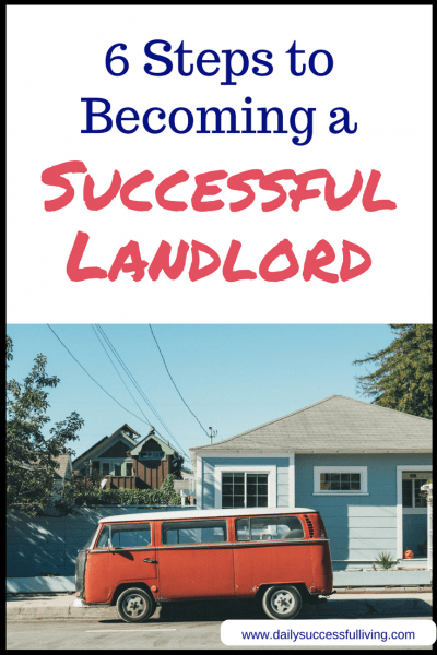 Six Steps To Becoming a Successful Landlord