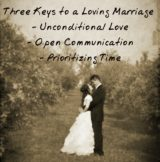 3 Keys Loving Marriage - Unconditional love, open communication & prioritizing time