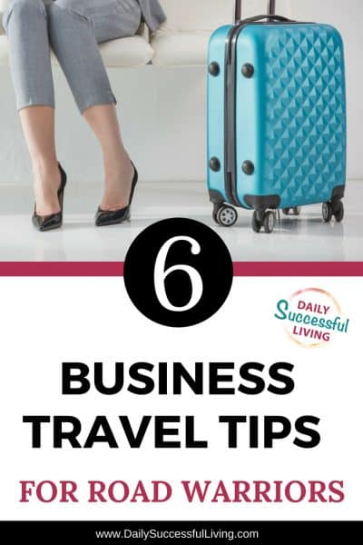 6 Business Travel Tips For Work Travel