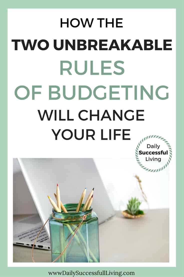 How The Two Unbreakable Rules of Budgeting Will Change Your Life
