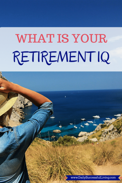 What is your retirement IQ - Simple retirement calculator that helps you determine how much you need for retirement