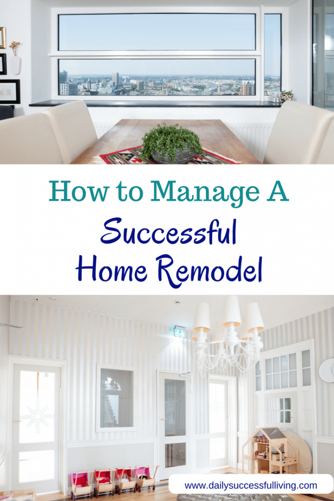 How to Manage Successful Home Remodel - The good bad and ugly associated with remodeling your home