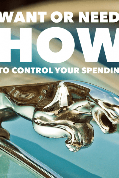 Want or a Need:  How To Control Your Spending