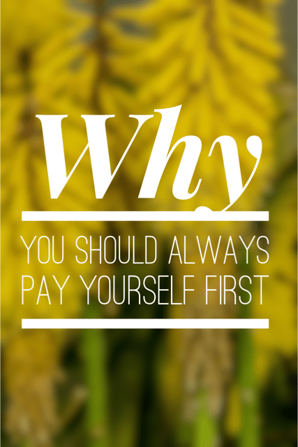 Why You Should Always Pay Yourself First - 4 Simple ways to focus on paying yourself first and establishing your emergency fund