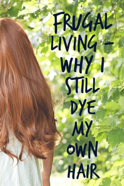 Frugal Living – Why I Still Dye My Own Hair