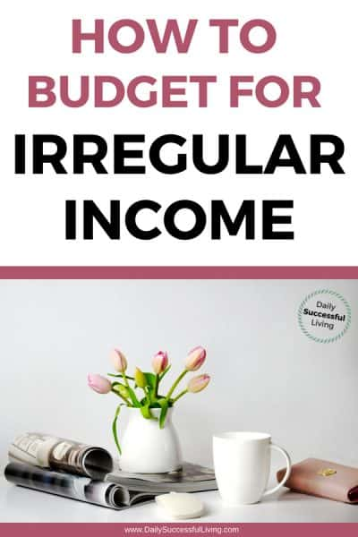 How To Budget If You Have An Irregular Income