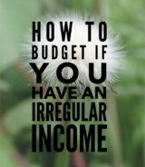 How to Budget if you have an irregular income - Irregular budget planning takes more time and effort then regular budgeting, but can easily be done if you follow these steps.