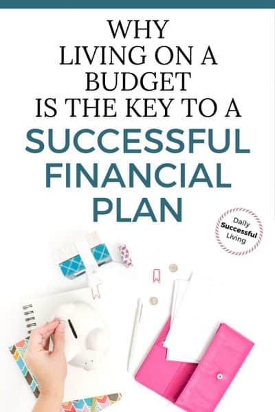 Why Living On A Budget Is The Key To A Successful Financial Plan