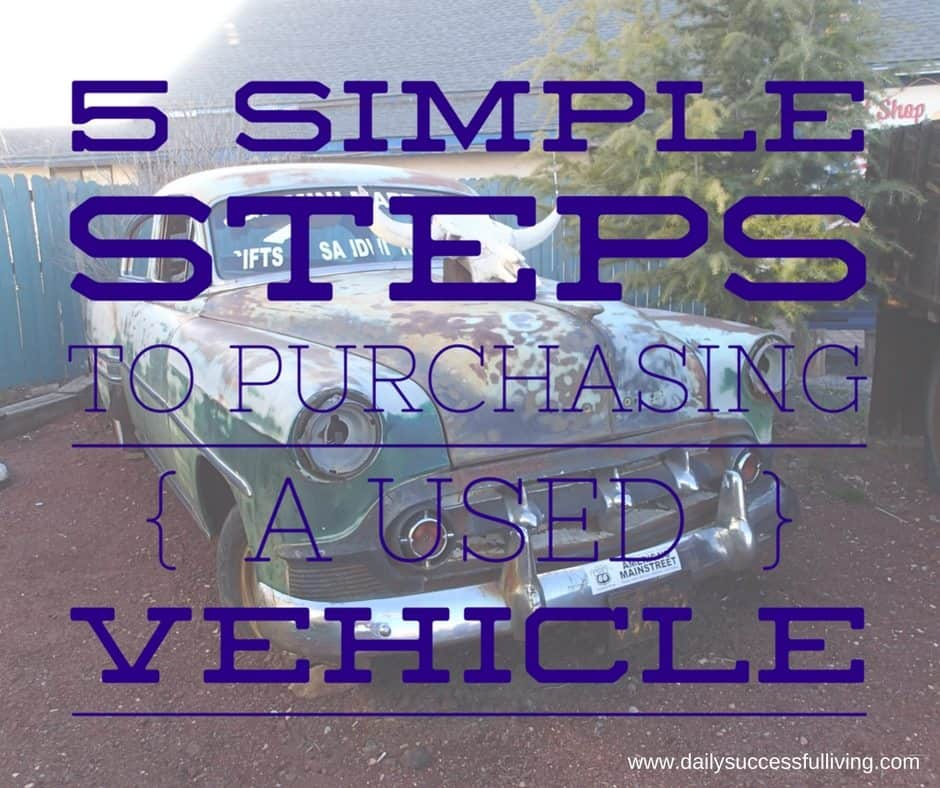5 Simple Steps to Purchasing a Used Vehicle