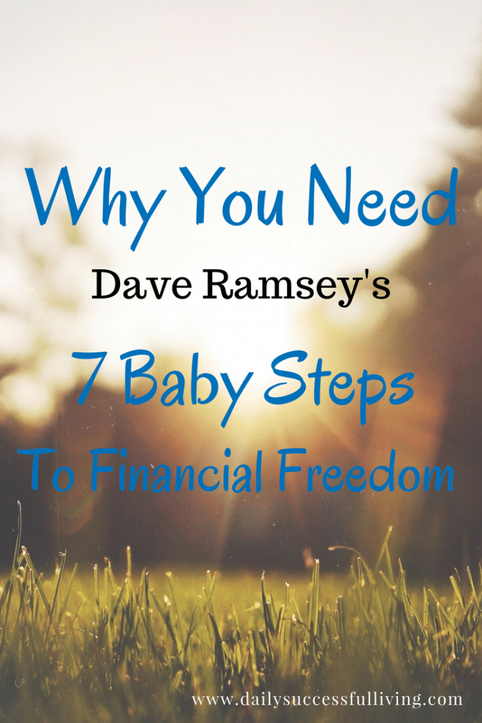 Why You Need Dave Ramsey's - 7 Steps to Financial Freedom - Success with your personal finances is best accomplished through careful planning and goal setting