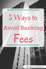 5 Ways to avoid Banking Fees - Simple ways to avoid being charged banking fees for every little financial transaction.