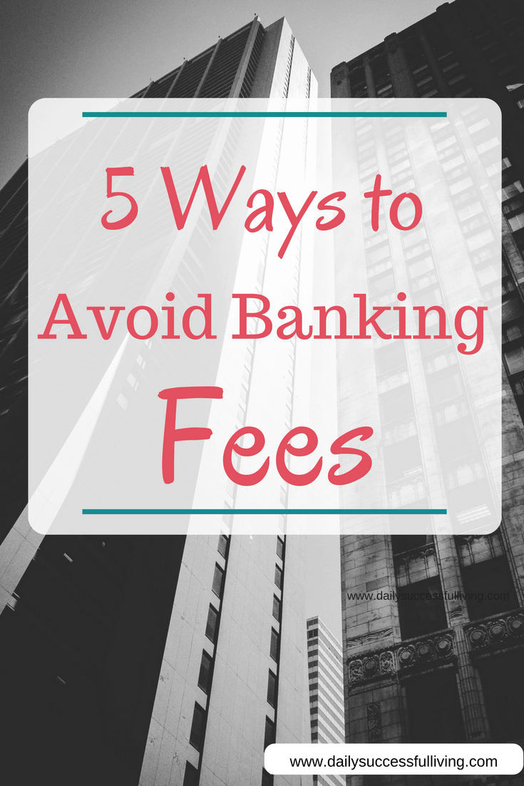 5 Ways to Avoid Banking Fees