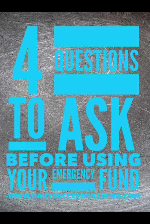 4 Questions to ask before using your emergency fund 3