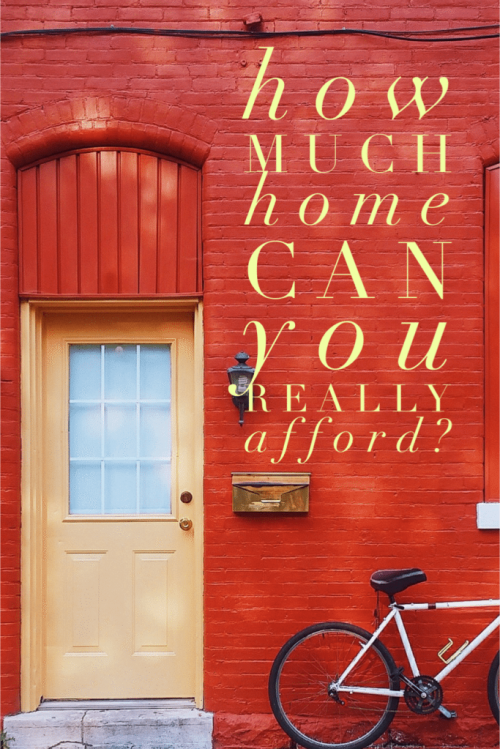 How Much Home Can You Really Afford. Being house poor because you spent too much on your mortage will wreck havoc on your budget.
