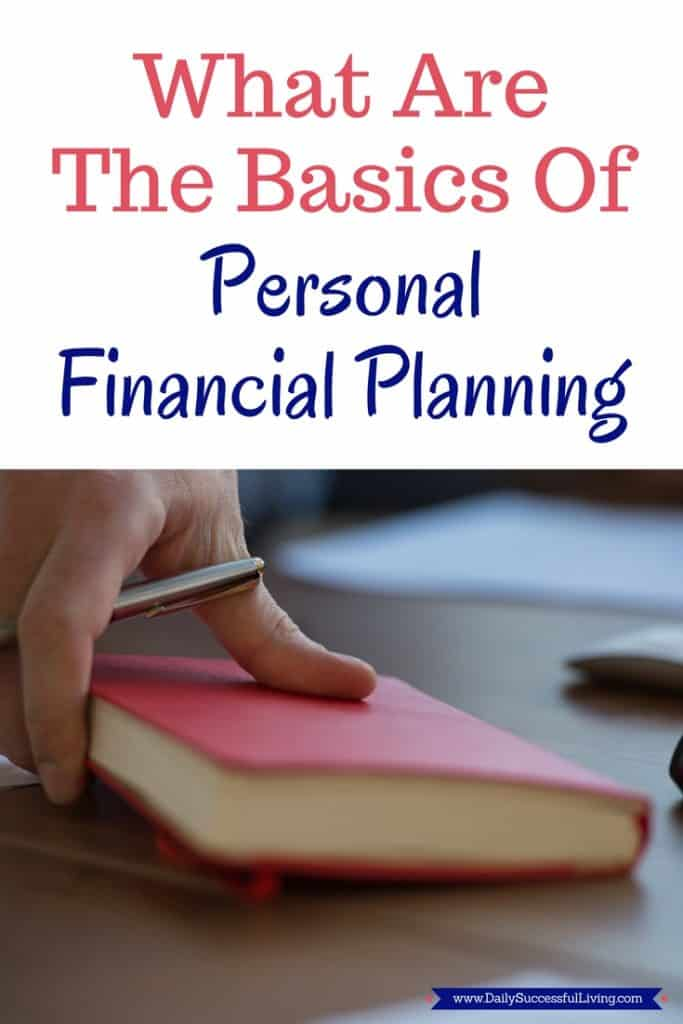 What are the basics of personal financial planning - Understanding the basic you need to start a personal financial plan will help you be more successful in your goals to pay off debt and control your spending.