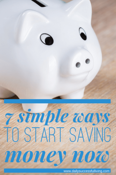 7 Simple Ways to Start Saving Money Now