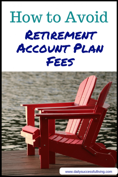 How to Avoid Retirement Account Plan Fees - Broker and 401k Account fees can drain your retirement savings. Learn to avoid 401K and IRA Fees
