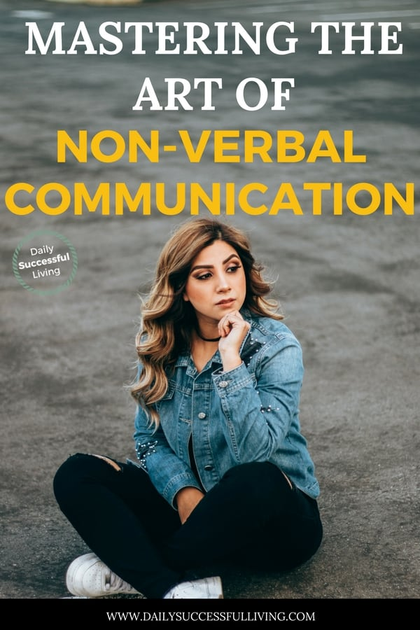 Mastering the Art of Non Verbal Communication
