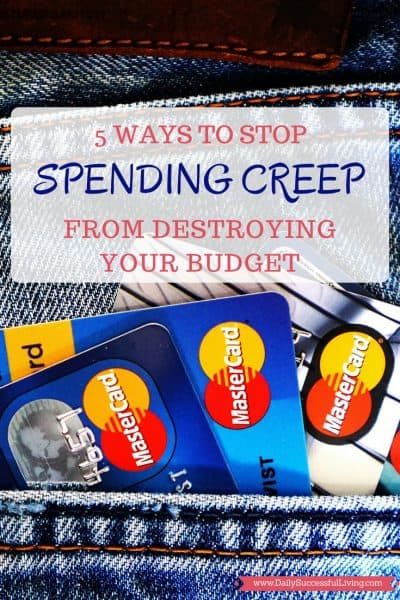 5 Tips To Stop Spending Creep From Destroying Your Budget