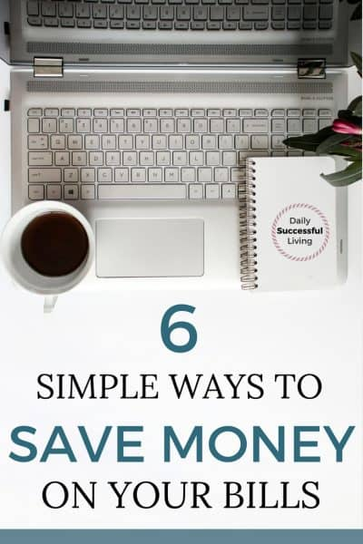6 Ways To Save Money On Your Current Bills