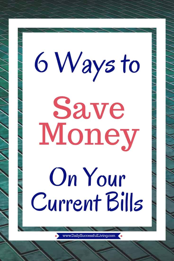 6 Ways To Save Money On Your Current Bills Daily