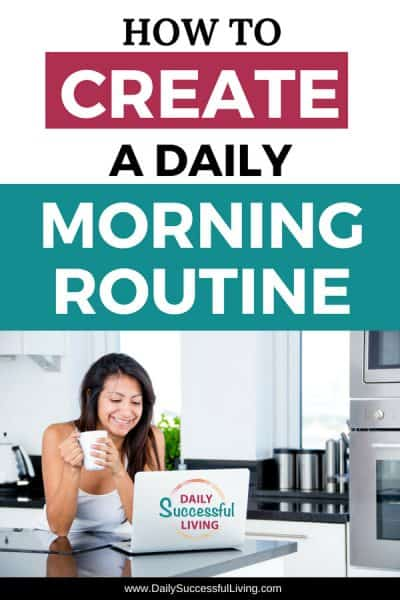 How to Create A Daily Morning Routine