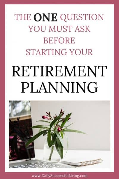 What is the Most Important Step in Retirement Financial Planning?