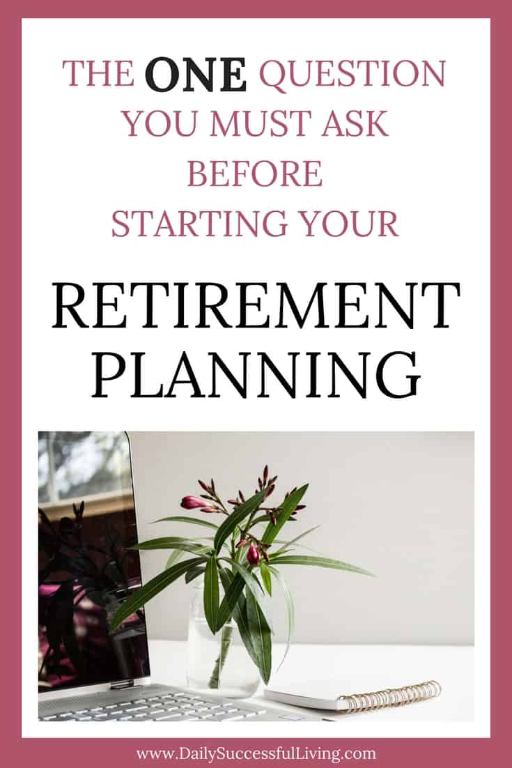 Are you having a hard time saving money for retirement? I was struggling with my retirement income planning until I was able to answer one question. Answering this one questions made it so much easier to begin my retirement financial planning. #retirement #retirementfinancialplanning #retirementplanning #retirementplanningtips