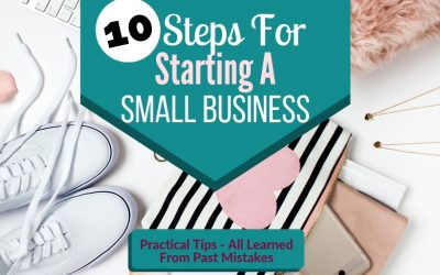 10 Steps For Starting A Small Business