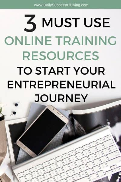 3 Must Use Online Training Resources To Jump Start Your Entrepreneurial Journey