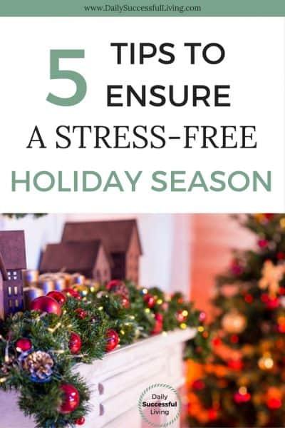 5 Tips To Ensure A Stress Free Holiday Season