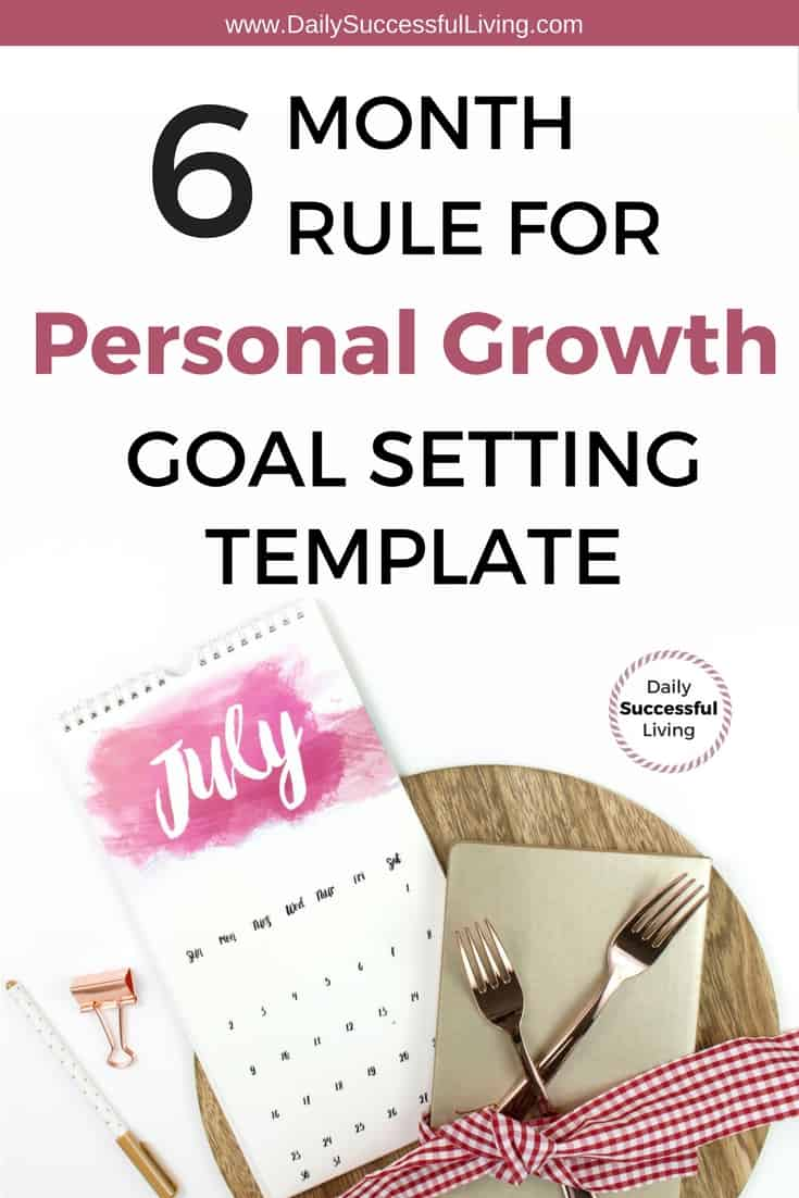 Do you struggle to set and achieve your goals? I've found that using the 6 month rule for personal growth has made my goal setting more productive. This basic goal setting template works for anyone struggling to overcome fear of change. #goalsettingtemplate #howtosetgoals #personalgrowth #goalsetting