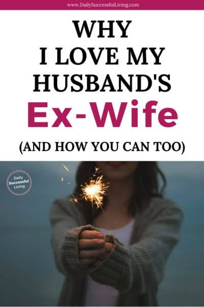How to Love Your Husband's Ex-Wife