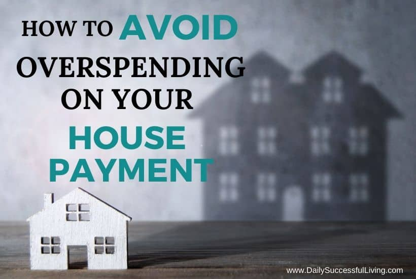 How to Avoid Overspending On Your Home Mortgage