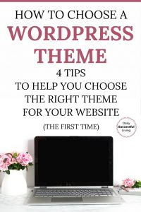Choosing the right theme for your wordpress blog is the first step to creating a blog. These 4 tips will help you choose a wordpress theme that will help you create a website that stands out from the crowd. | How to Choose a WordPress Theme | Tips for Creating Your first website | How to create your first blog | #howtocreateablog #bloggingtips