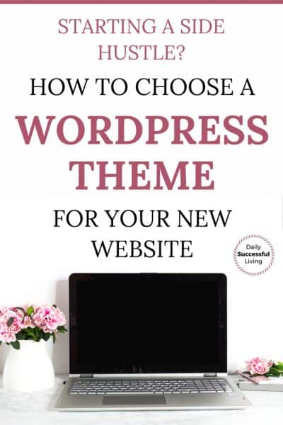 Starting A Side Hustle? How To Choose A WordPress Theme For Your New Website