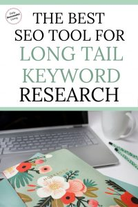 Long Tail Keywords are the key to driving organic traffic to your blog. Save time by using the best seo tool for your keyword research. | Blogging Tips | Long Tail Keyword Research | Tools for Keyword Research | SEO | Organic Traffic Generating #bloggingtips #SEO #keywordresearch