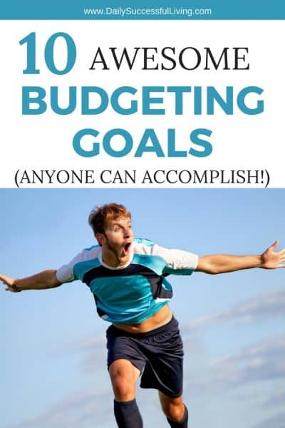 10 Awesome Budgeting Goals and How to Meet Them in 2018