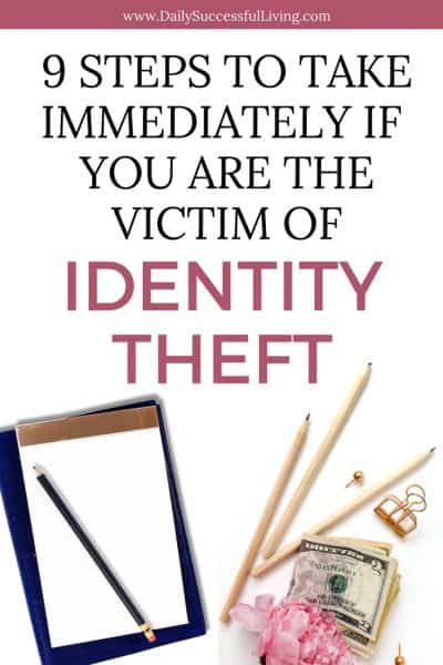 Stolen Identity? 9 Steps To Take Immediately When You Are The Victim Of Identity Theft