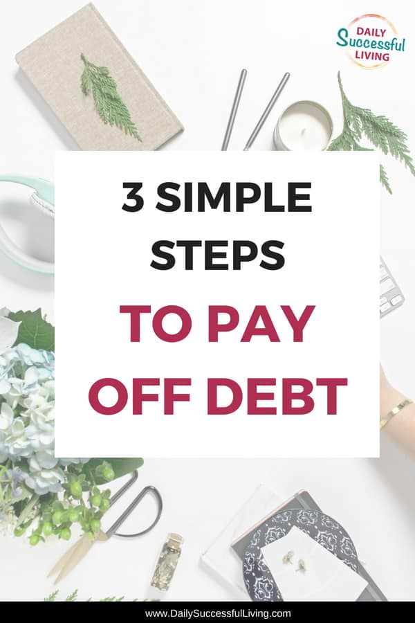 3 Simple Steps For Becoming Debt Free