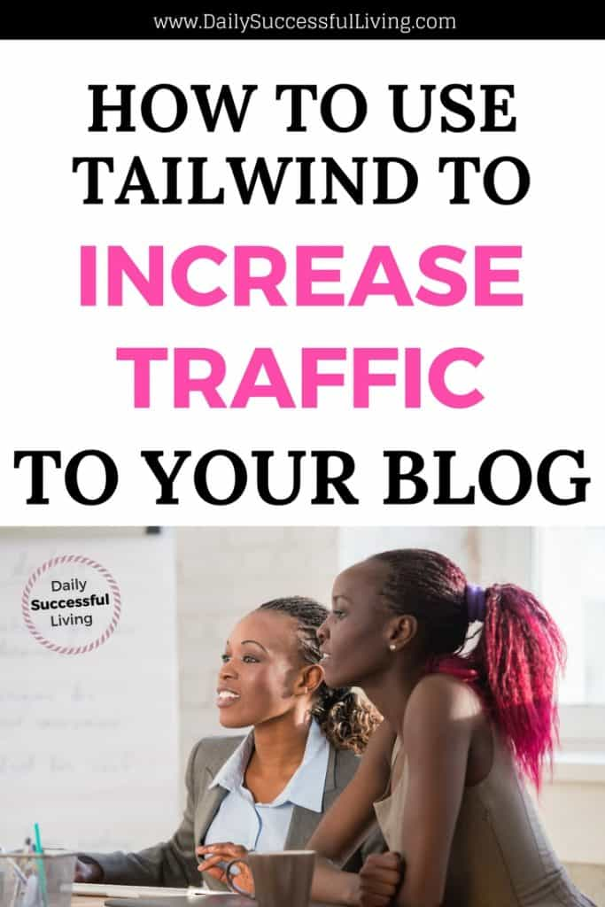 Are you struggling to get traffic to your blog?  Pinterest is one of the best ways to drive traffic.  Manual pinning can be time consuming.  I've found that using tailwind has helped me increase traffic to my website. | Tailwindtribes | How to use Tailwind | #traffictips #Bloggingtips