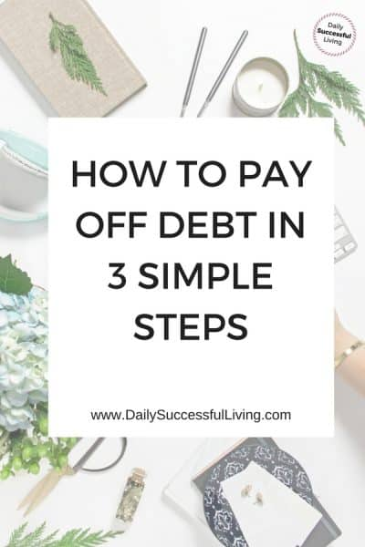 How to Start Your Debt Free Journey: 3 Simple Steps to Get Out of Debt