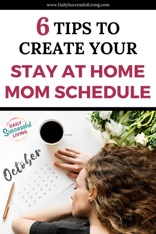 Stay At Home Mom Schedule - 6 Tips to Organize Your Life