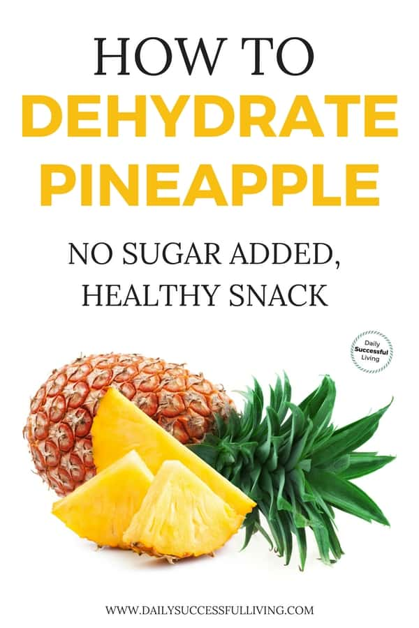 How to make dehydrated pineapple. Dried pineapple is a healthy, sugar free snack that is easy to make. Learn how to cut, prepare and store your pineapple for dehydration. Dried Fruit is an inexpensive way to feed your kids healthy snacks. 6 Simple steps to make dried pineapple the whole family will enjoy. | Dried Fruit | Dehydrated pineapple for food storage | How to store Dehydrated pineapple | #driedpineapple #dehydratedpineapple