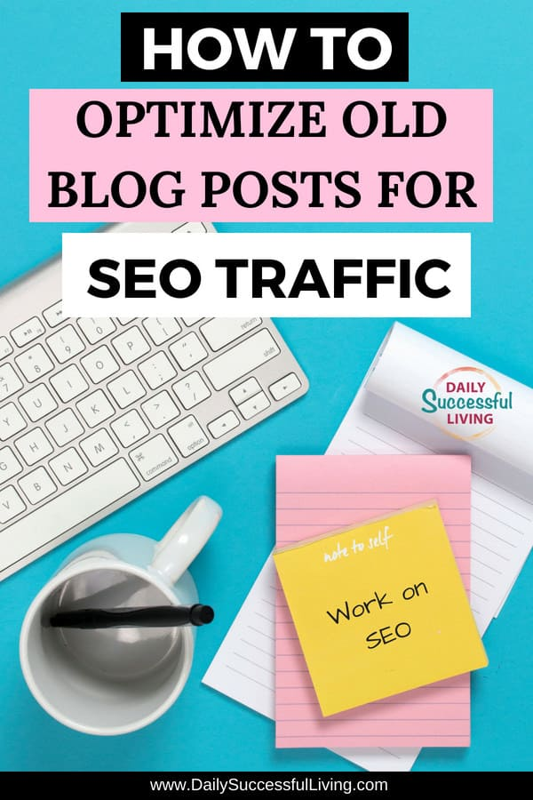 Optimizing my old blog posts for SEO traffic has given my blog a huge increase in traffic. 4 simple tips to help you increase your seo traffic by revising your old blog post.