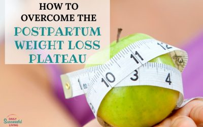How To Overcome The Postpartum Weight Loss Plateau