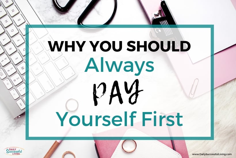 How to Pay Yourself First: 5 Tips To Save Money