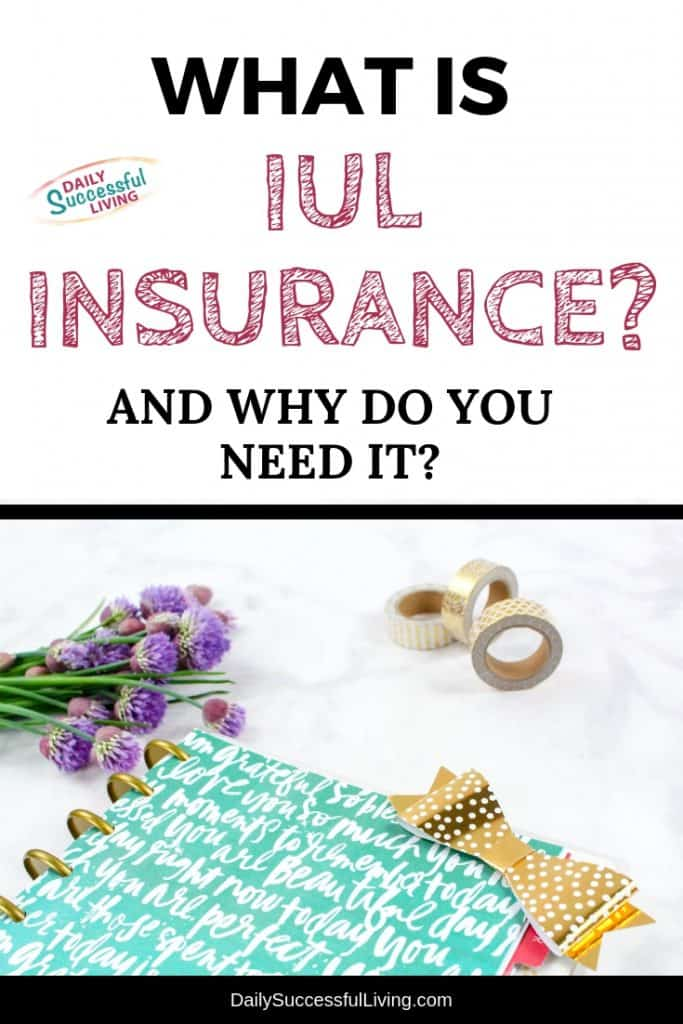 What is IUL Insurance And Why Do You Need It?