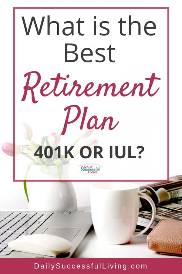 Tips to help you determine if you should invest your retirement money into an IUL or a 401K plan. Pros and cons of IUL Policies.