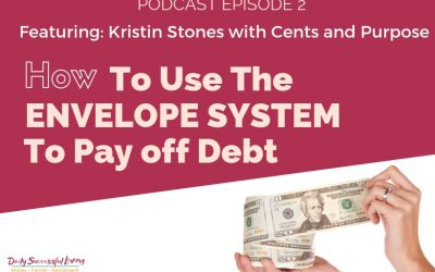 How To Use The Envelope System To Pay Off Debt With Kristin Stones